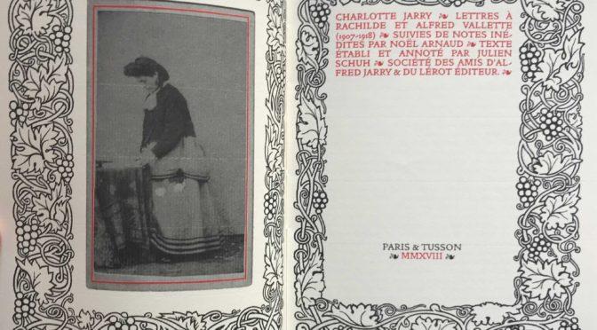 Charlotte Jarry, Lettres à Rachilde et Alfred Vallette (L'Étoile-Absinthe, n° 138, 2017-2)