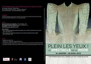 Plein les yeux : Le spectacle de la mode !, du 16 janvier au 28 avril 2013, Cité internationale de la Dentelle et de la Mode, Calais