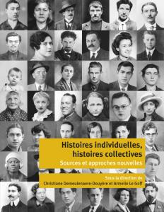 Histoires individuelles, histoires collectives,  Sous la direction de Christiane Demeulenaere-Douyère et Armelle Le Goff, 2013