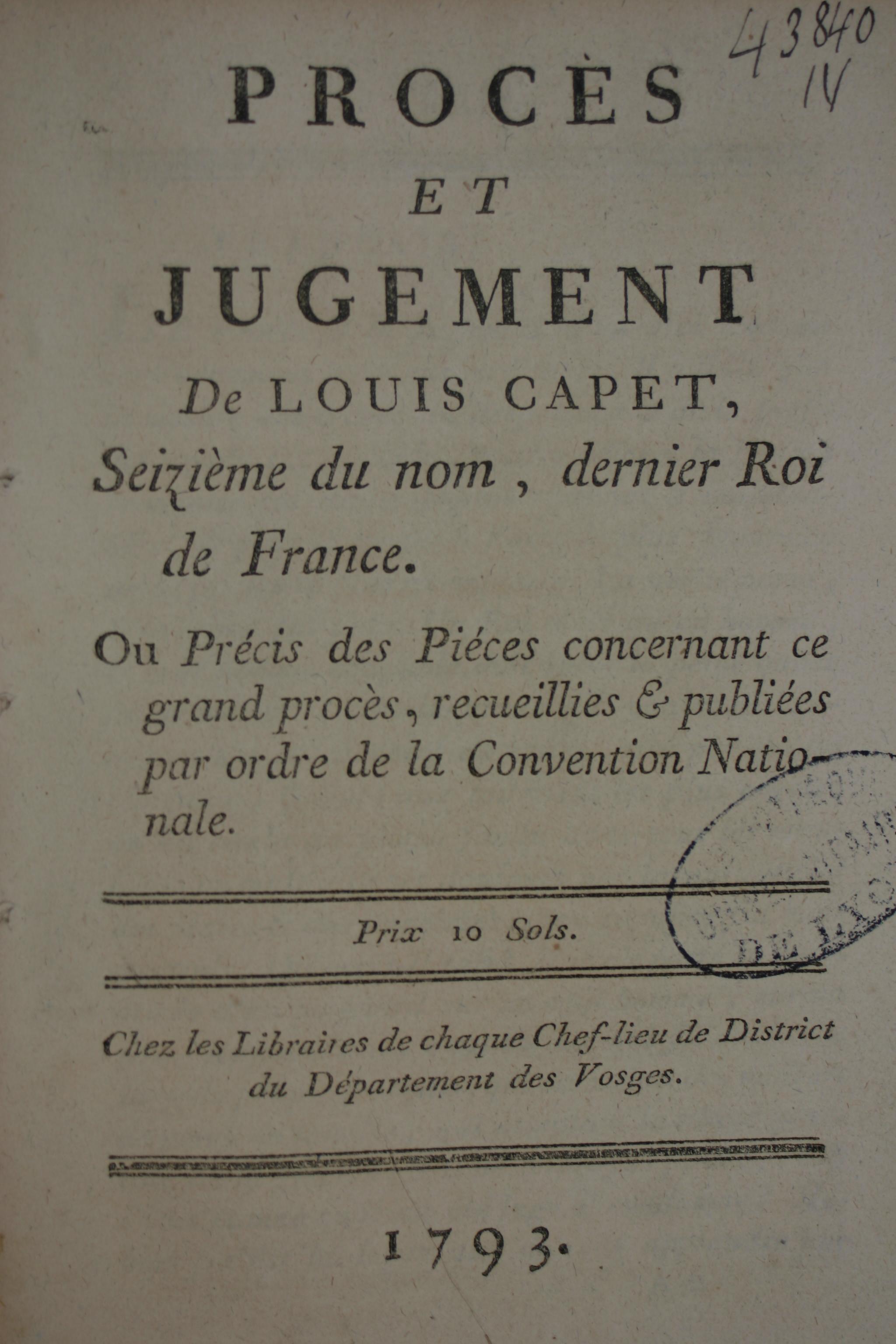 Procès et jugement de Louis Capet ou Précis des pièces concernant ce grand procès… Cote BIU Lsh 43 840, pièce IV