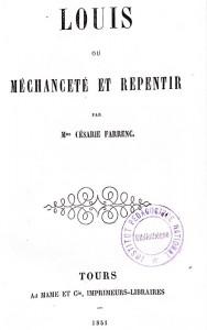 Farrenc, Césarie. Louis ou méchanceté et repentir. Tours : A. Mame et Cie,  1851. Cote 2RA 1579.