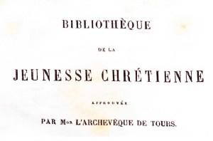 collection « La bibliothèque de la jeunesse  chrétienne» : Mme Voillez. L'orpheline de Moscou ou la jeune institutrice. 7e éd. Tours : A. Mame et Cie, 1830. Cote 2RB 3600.
