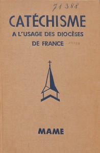 Catéchisme à l'usage des diocèses de France (1947), refonte du précédent catéchisme national de 1937.