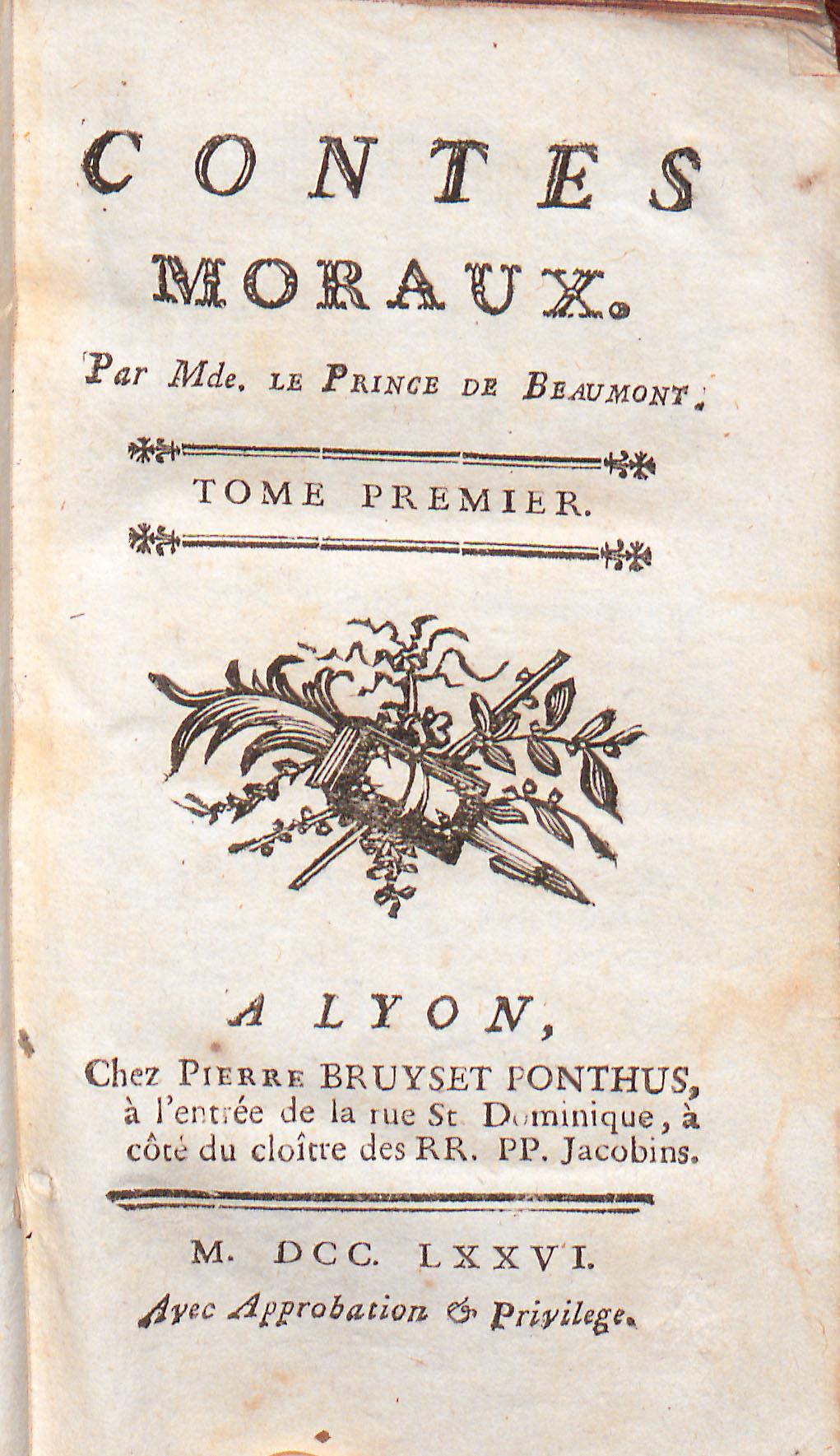 Page detitre desContesmoraux. ParMde. LePrince deBeaumont. Tomepremier, publié àLyon chezPierreBruysetPonthus [CoteBibliothèqueDiderot deLyon: 2RA6744-1].