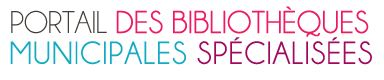 bibliotheques municipales specialisees