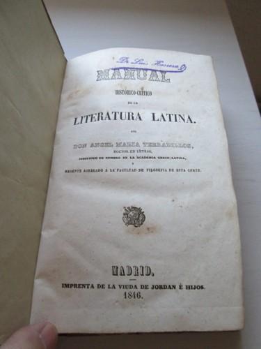 Ángel María Terradillos compuso improvisadamente el primer manual moderno de Literatura latina en España. Atrás quedaban ya las Latinae litterae.