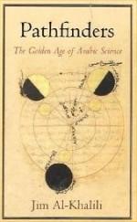 Jim Al-Khalili, Pathfinders: The Golden Age of Arabic Science, Allen Lane, 2010.