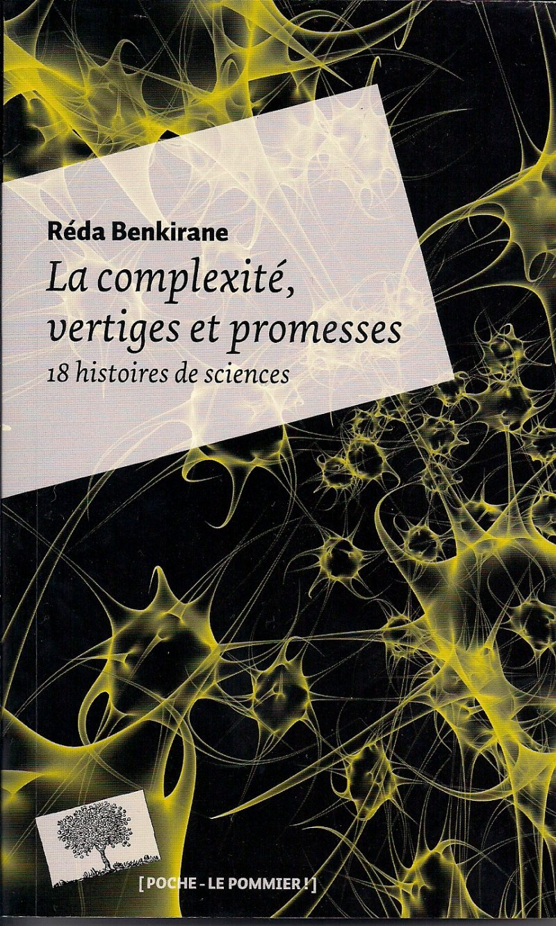 Réda Benkirane, La Complexité, vertiges et promesses. Dix-huit histoires de sciences, Le Pommier, 2013