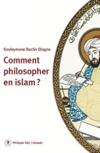 Souleymane Bachir Diagne, Comment philosopher en Islam?
