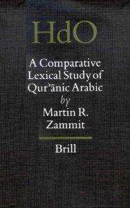 Martin R. Zammit, A Comparative Lexical Study of Quranic Arabic, Brill, 2002