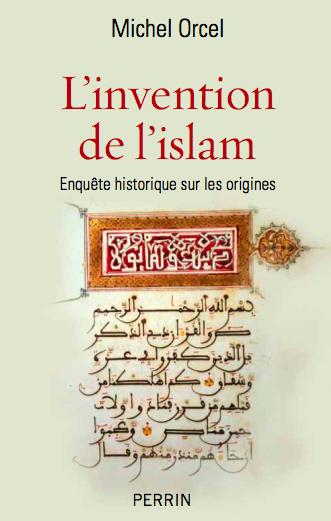 Michel Orcel, L'invention de l'islam