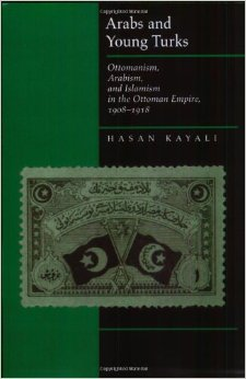 Arabs and Young Turks. Ottomanism, Arabism, and Islamism in the Ottoman Empire, 1908–1918