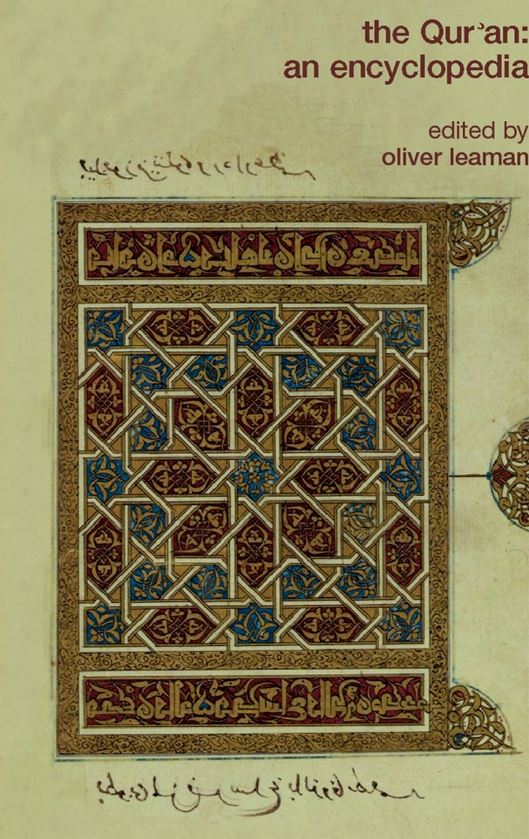 The Qur'an: An Encyclopedia, edited by Oliver Leaman