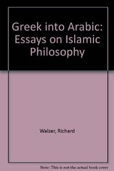 greek into arabic essays in islamic philosophy Early arabic translations from the greek and the rise of islamic philosophy sciences in arabic islamic greek into arabic essays on islamic philosophy.