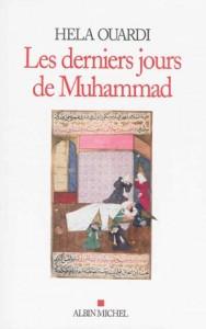 Hela Ouardi, Les derniers jours de Muhammad, Albin Michel, 2016