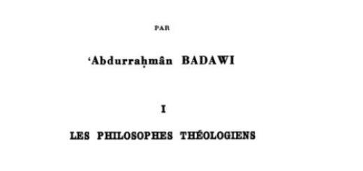 Abdurahman Badawi, Histoire de la philosophie islamique. 1 Les philosophes théologiens, Paris, Vrin, 1972
