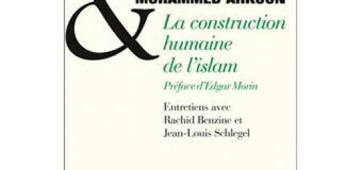 Mohammed Arkoun, La construction humaine de l'islam, Albin Michel, 2012