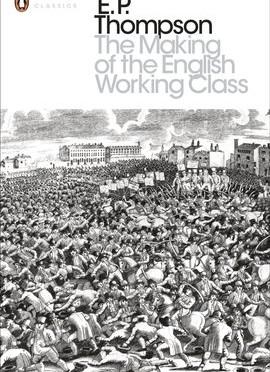 """Texte/  Thomas Bolmain: Sur le concept deconscience de classe dans """"La Formation de la classe ouvrière anglaise"""", et au-delà"""