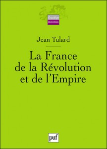 La France de la Revolution et l'Empire (Quadrige)