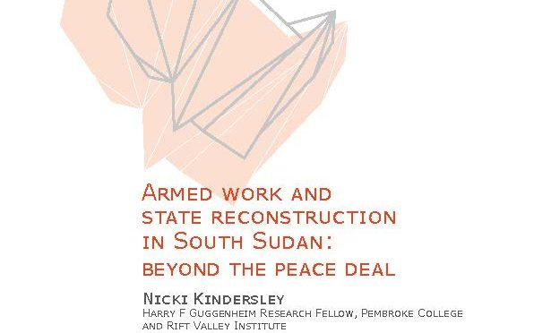 'Armed Work and State Reconstruction in South Sudan: Beyond the Peace Deal'