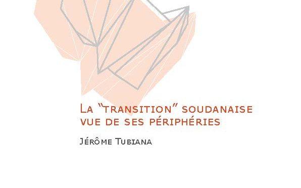 """La """"transition"""" soudanaise vue des périphéries – Jérôme tubiana"""