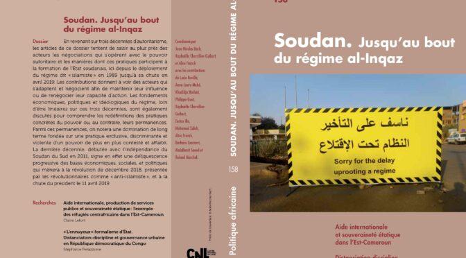 Vient de paraître: «Soudan, jusqu'au bout du régime al-inqaz», Politique africaine, n°158, 2020/2