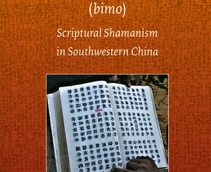 Névot, Aurélie. Masters of psalmody (bimo) : scriptural shamanism in southwestern China