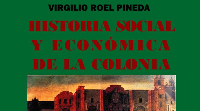 Economía e historia. A propósito de un libro del Dr. Virgilio Roel Pineda. Heraclio Bonilla y Karen W. Spalding