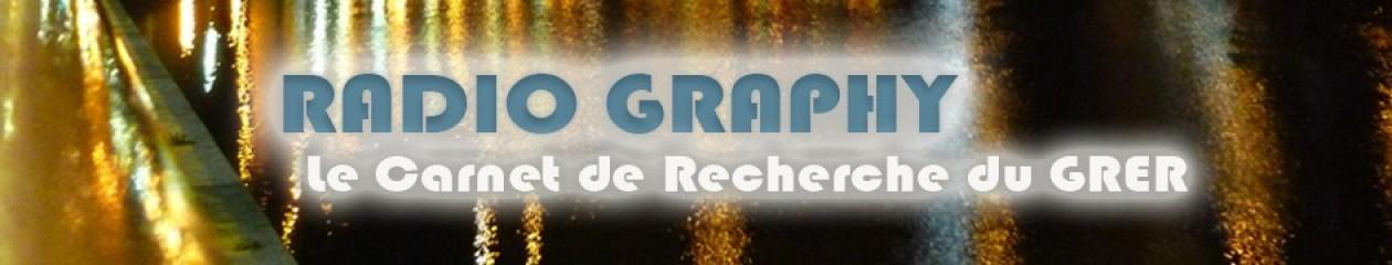 Radiography – Carnet du Groupe de Recherches et d'Etudes sur la Radio (GRER), association scientifique pour la promotion de l'étude du média radio.