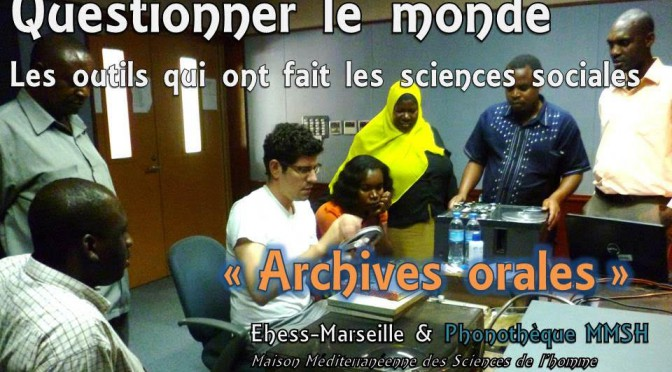 "Questionner le monde : ""Archives orales"""