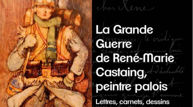 La Grande Guerre de René Marie Castaing