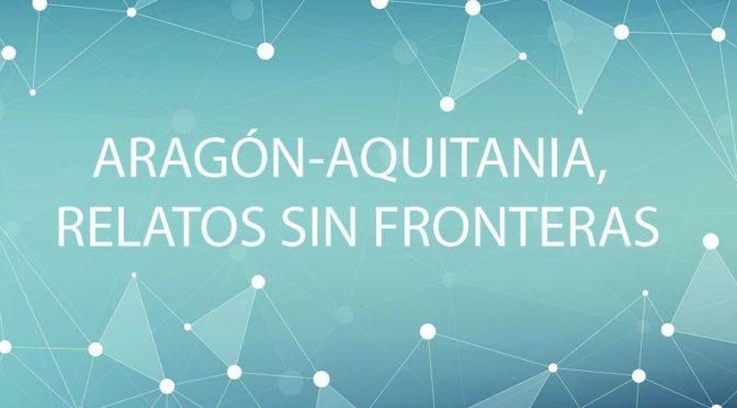 Aragon-Aquitania, relatos sin fronteras