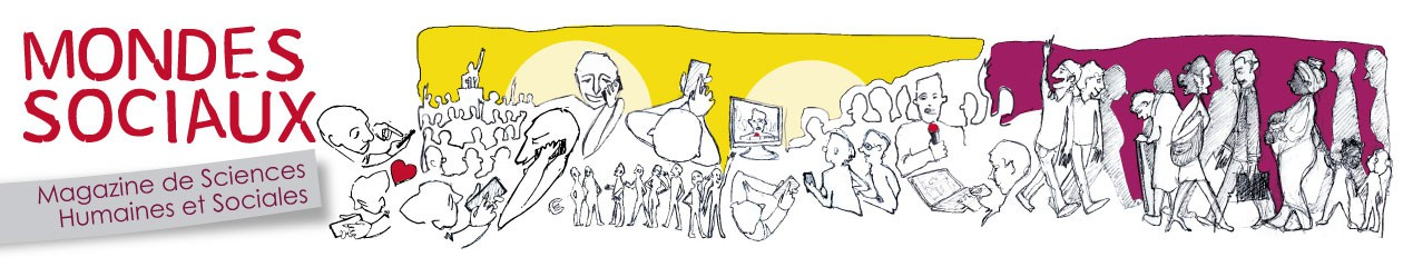 Mondes sociaux – Magazine de vulgarisation des Sciences Humaines & Sociales.