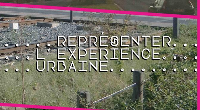 Représenter l'expérience urbaine – retour sur la journée d'étude du 26 juin 2015