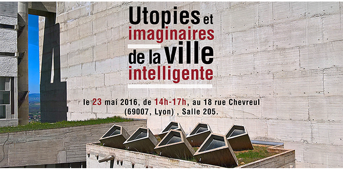 Utopies et imaginaires de la ville intelligente