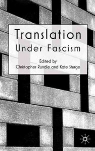 Christopher Rundle and Kate Sturge, <i>Translation under Fascism</i>