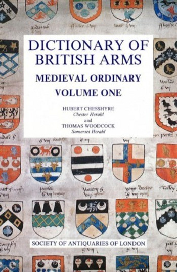 "Dictionary of British Arms  Medieval Ordinary"" (4 vols"