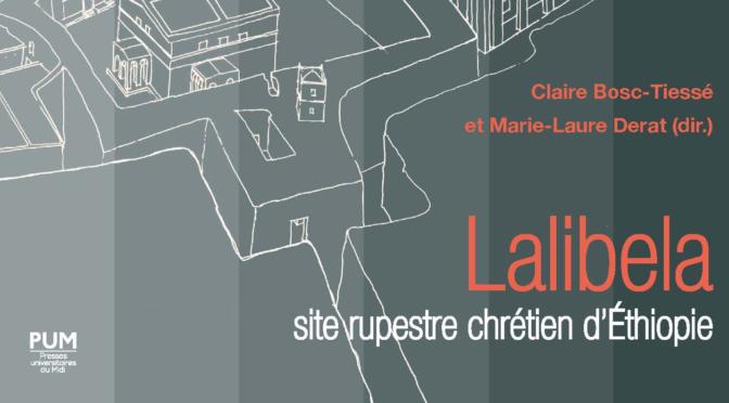 NEW PUBLICATION: Lalibela, site rupestre chrÉtien d'Éthiopie