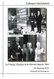 Colloque international, La France, l'Europe et le Vietnam depuis 1954, 16 au 18 janvier 2014.