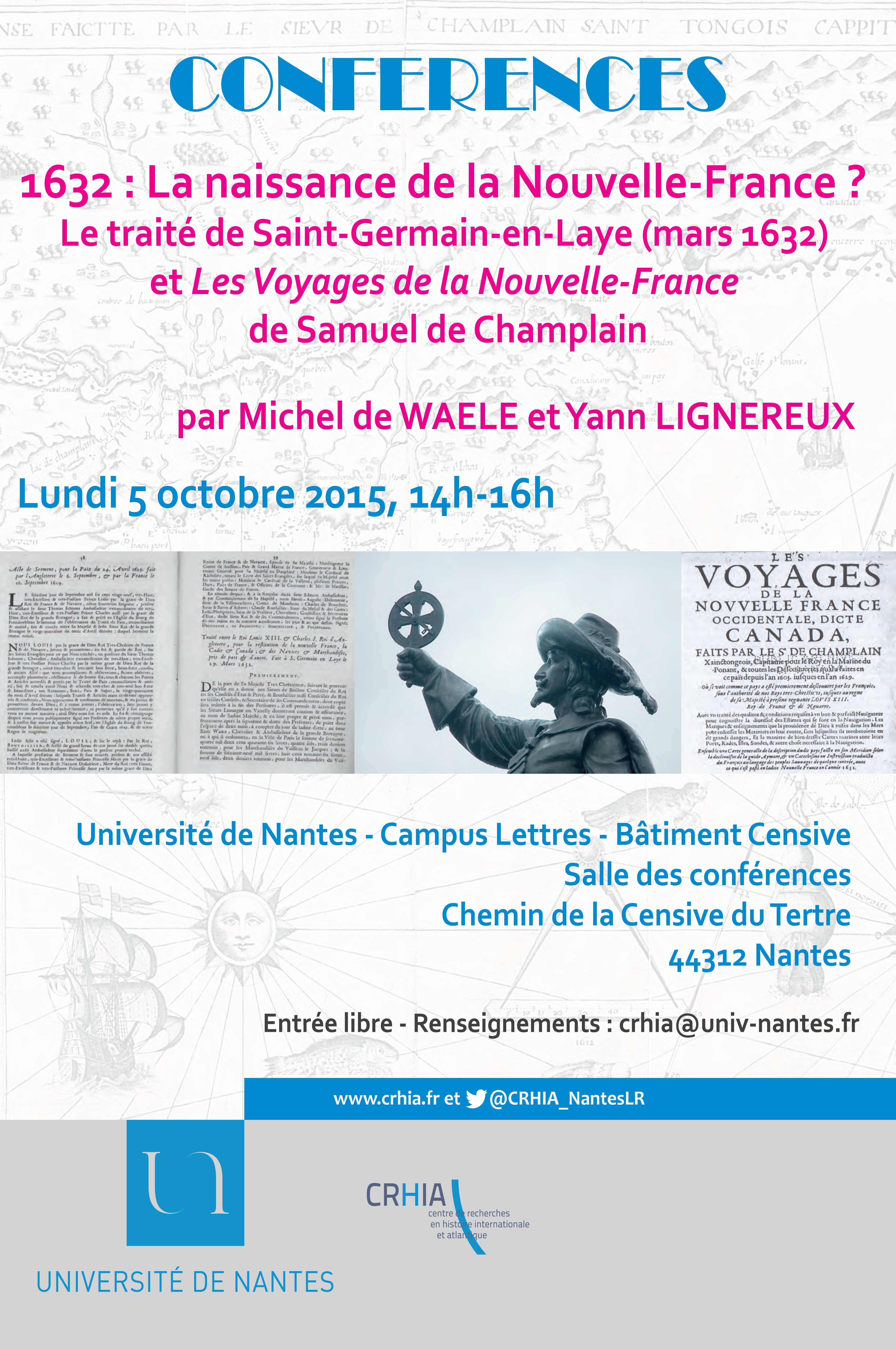 """Conférence """"1632 : la naissance de la Nouvelle-France ? Le traité de Saint-Germain-en-Laye (1632) et Les voyages de la Nouvelle-France de Champlain"""", Université de Nantes, 5 octobre 2015 de 14h-16h"""