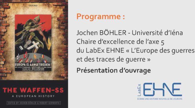Séminaire «Etudier la guerre» – The Waffen-SS: A European History