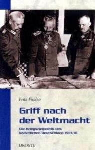Les Buts de guerre de l'Allemagne impériale Fritz Fischer