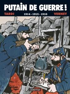 Premier tome de la série Putain de guerre ! s'intéressant aux années 1914,1915 et 1916