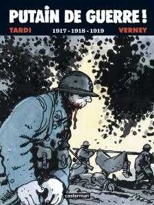 Second tome de la série Putain de guerre !  dans lequel nous suivont le parcours des poilus dans les années 1917, 1918 et 1919