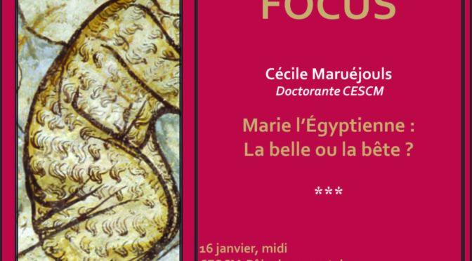 [16 janv.] Focus n° 4 : Marie l'égyptienne : la belle ou la bête ?