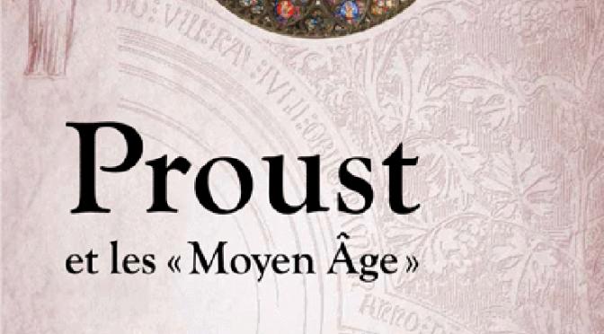 Proust et les «Moyen Âge»