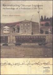 "Portada del libro ""Reconstructing Ottoman Engineers. Archaeology of a profession (1789-1914)"", de Darina Martykánová (Cliohres.net, 2012)"