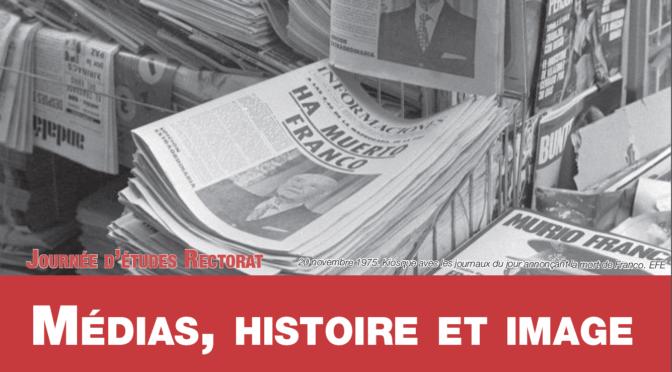 Médias, histoire et image – jeudi 28 mars 2019, MMSH, Aix-en-Provence -9h-16h30
