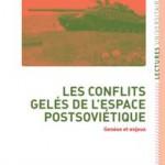 conflits gelés espace postsoviétique