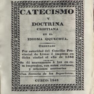 Catecismo y doctrina cristiana en el idioma qqechua, Lima 1843 (d'un document de 1583)